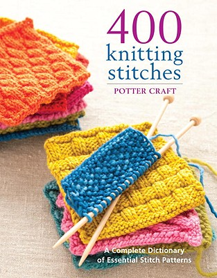 400 Knitting Stitches By Potter Craft (COR)