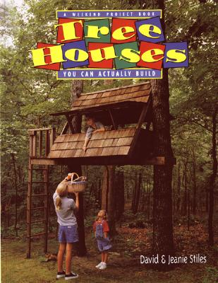 Tree Houses By Stiles, David R./ Stiles, Jeanie